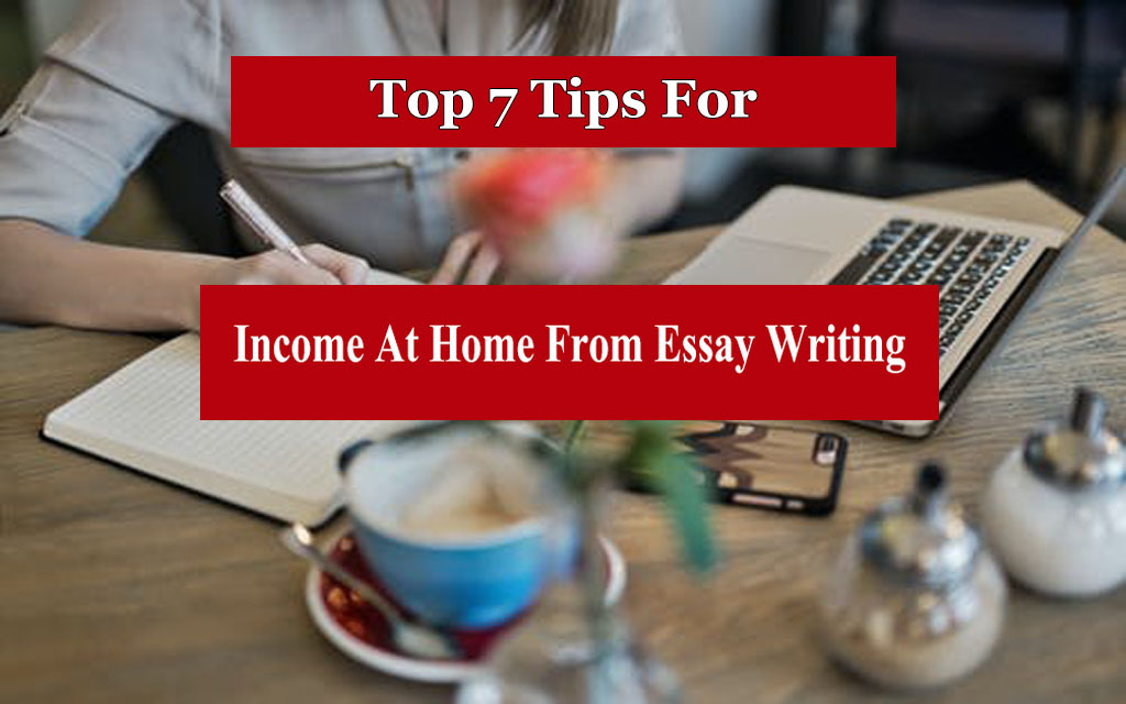 Income At Home From Essay Writing | Work At Home
