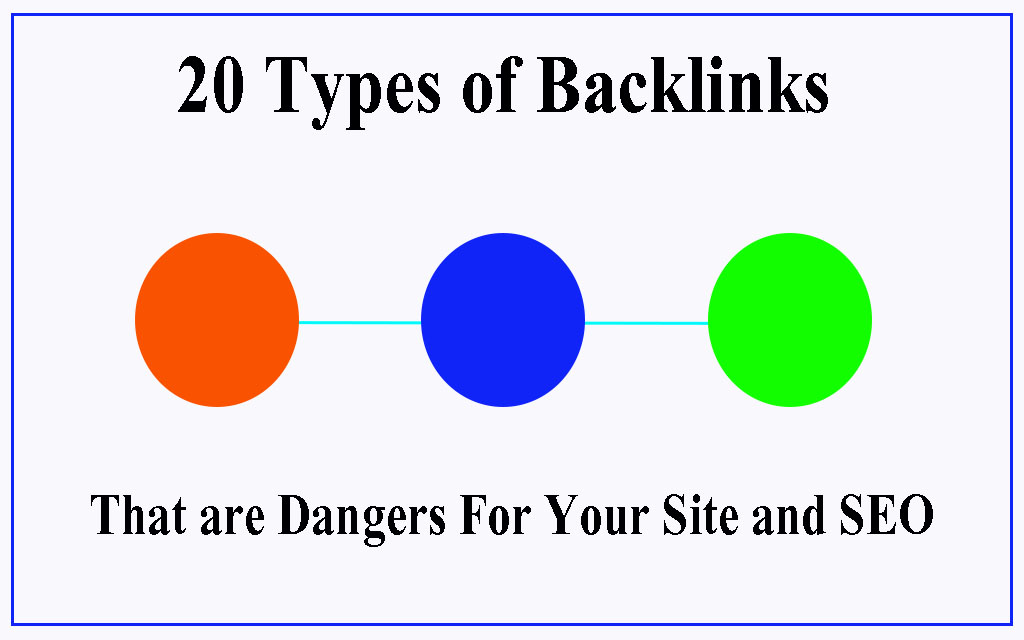 20 Types of Backlinks That are Dangerous For Your Site